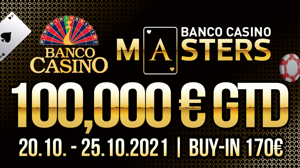 28. vydanie Banco Casino Masters 100,000€ GTD - Október 2021